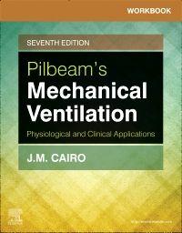 Workbook for Pilbeam's Mechanical Ventilation