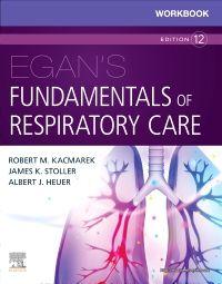 Workbook for Egan's Fundamentals of Respiratory Care