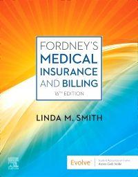 Fordney's Medical Insurance and Billing