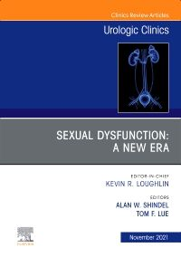Sexual Dysfunction: A New Era, An Issue of Urologic Clinics