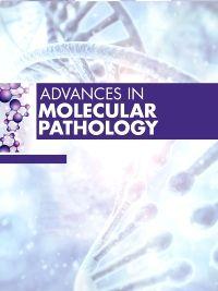 Advances in Molecular Pathology, 2021