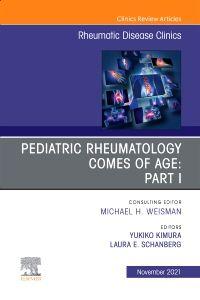 Pediatric Rheumatology Comes of Age: Part I, An Issue of Rheumatic Disease Clinics of North America