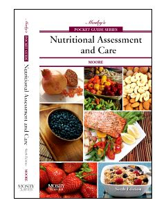 Mosby's Pocket Guide to Nutritional Assessment and Care