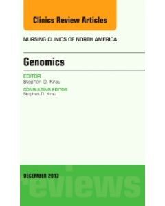Genomics  An Issue of Nursing Clinics