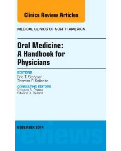 Oral Medicine: A Handbook for Physicians  An Issue of Medical Clinics