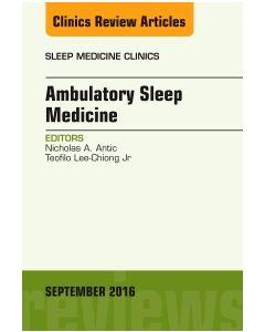 Ambulatory Sleep Medicine  An Issue of Sleep Medicine Clinics