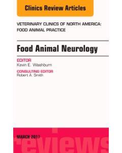 Food Animal Neurology  An Issue of Veterinary Clinics of North America: Food Animal Practice
