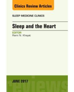 Sleep and the Heart  An Issue of Sleep Medicine Clinics