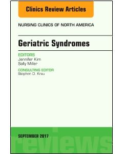 Geriatric Syndromes  An Issue of Nursing Clinics