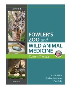 Miller - Fowler's Zoo and Wild Animal Medicine Current Therapy  Volume 9