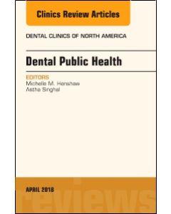 Dental Public Health  An Issue of Dental Clinics of North America