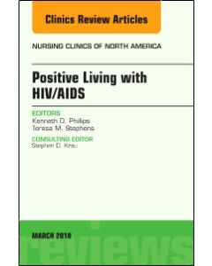 Positive Living with HIV/AIDS  An Issue of Nursing Clinics