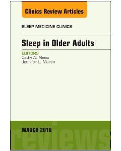 Sleep in Older Adults  An Issue of Sleep Medicine Clinics