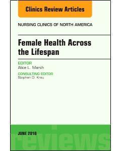 Women's Health Across the Lifespan  An Issue of Nursing Clinics