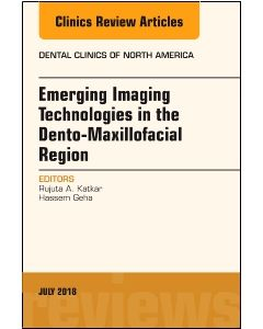 Emerging Imaging Technologies in Dento-Maxillofacial Region  An Issue of Dental Clinics of North America