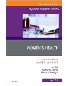 Women's Health  An Issue of Physician Assistant Clinics