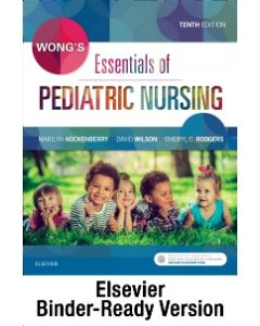 Wong's Essentials of Pediatric Nursing - Binder Ready