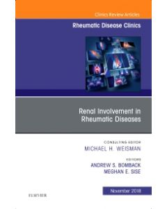 Renal Involvement in Rheumatic Diseases   An Issue of Rheumatic Disease Clinics of North America
