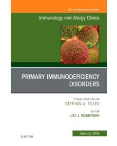 Primary Immune Deficiencies  An Issue of Immunology and Allergy Clinics of North America