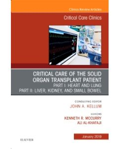 Critical Care of the Solid Organ Transplant Patient  An Issue of Critical Care Clinics