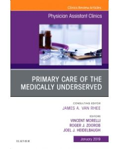 Primary Care of the Medically Underserved  An Issue of Physician Assistant Clinics