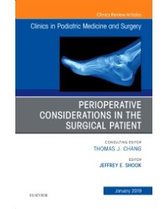 Perioperative Considerations in the Surgical Patient  An Issue of Clinics in Podiatric Medicine and Surgery