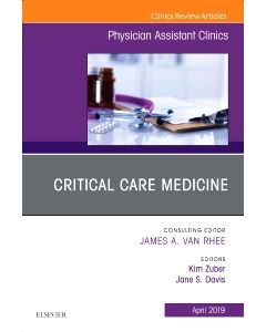 Critical Care Medicine  An Issue of Physician Assistant Clinics