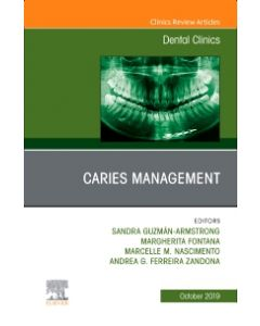 Caries Management  An Issue of Dental Clinics of North America