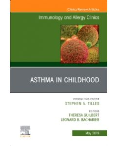 Asthma in Early Childhood  An Issue of Immunology and Allergy Clinics of North America