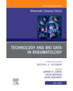 Technology and Big Data in Rheumatology   An Issue of Rheumatic Disease Clinics of North America