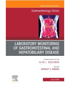 Laboratory Monitoring of Gastrointestinal and Hepatobiliary Disease  An Issue of Gastroenterology Clinics of North America