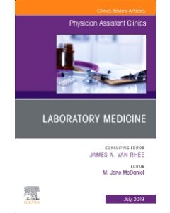 Laboratory Medicine  An Issue of Physician Assistant Clinics