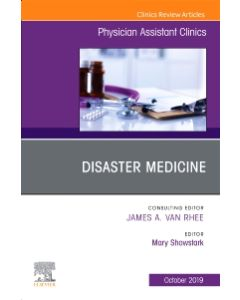 Disaster Medicine  An Issue of Physician Assistant Clinics