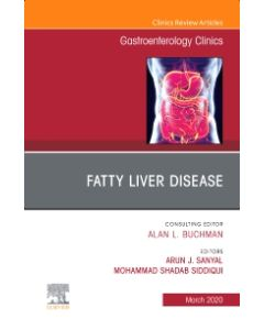 Fatty Liver Disease An Issue of Gastroenterology Clinics of North America