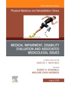 Medical Impairment and Disability Evaluation  & Associated Medicolegal Issues  An Issue of Physical Medicine and Rehabilitation Clinics of North America
