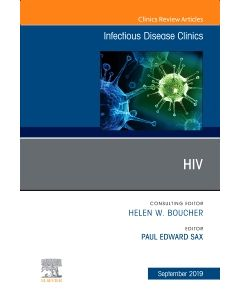 HIV  An Issue of Infectious Disease Clinics of North America