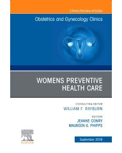 Womens Preventive Health Care  An Issue of OB/GYN Clinics of North America