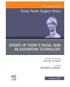 Update of Today's Facial Skin Rejuvenation Technology  An Issue of Facial Plastic Surgery Clinics of North America