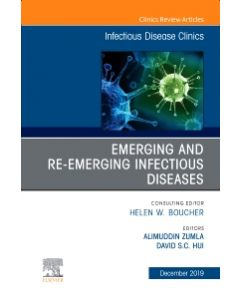 Emerging and Re-Emerging Infectious Diseases   An Issue of Infectious Disease Clinics of North America
