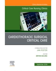 Cardiothoracic Surgical Critical Care  An Issue of Critical Care Nursing Clinics of North America