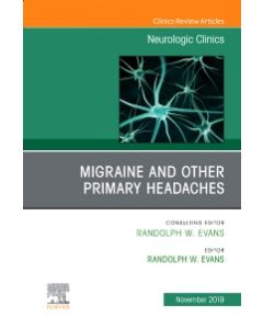 Migraine and other Primary Headaches  An Issue of Neurologic Clinics