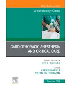 Cardiothoracic Anesthesia and Critical Care  An Issue of Anesthesiology Clinics