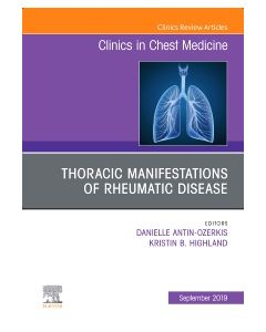Thoracic Manifestations of Rheumatic Disease  An Issue of Clinics in Chest Medicine