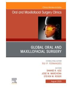Global Oral and Maxillofacial Surgery An Issue of Oral and Maxillofacial Surgery Clinics of North America