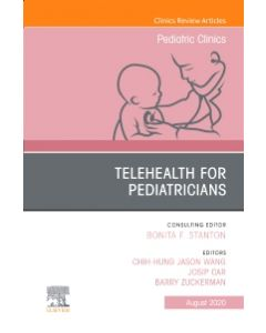 Telehealth for Pediatricians An Issue of Pediatric Clinics of North America