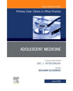 Adolescent Medicine An Issue of Primary Care: Clinics in Office Practice