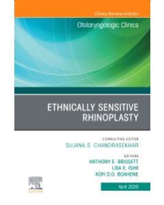 Ethnically Sensitive Rhinoplasty  An Issue of Otolaryngologic Clinics of North America  An Issue of Otolaryngologic Clinics of North America