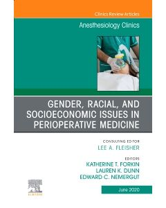 Gender  Racial  and Socioeconomic Issues in Perioperative Medicine   An Issue of Anesthesiology Clinics