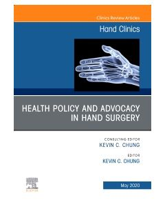Health Policy and Advocacy in Hand Surgery  An Issue of Hand Clinics