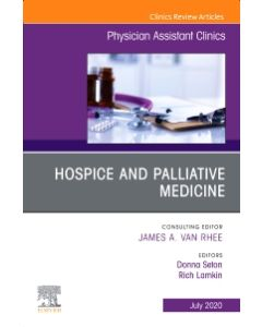 Hospice and Palliative Medicine  An Issue of Physician Assistant Clinics